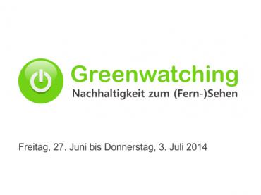 Greenwatching: Freitag, 27. Juni bis Donnerstag, 3. Juli 2014
