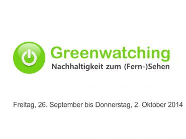 Greenwatching: Freitag, 26. September bis Donnerstag, 2. Oktober 2014