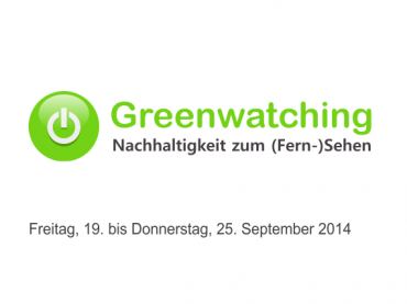 Greenwatching: Freitag, 19. September bis Donnerstag 25. September 2014