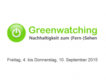Greenwatching: Freitag, 4. September 2015 bis Donnerstag, 10. September 2015