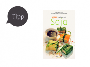 Vegan Kochen mit Soja