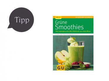 Grüne Smoothies – Die supergesunde Mini-Mahlzeit aus dem Mixer