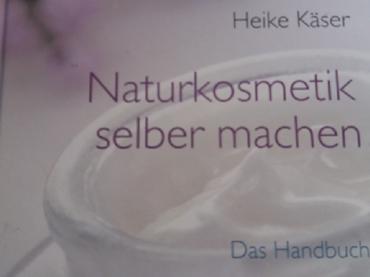 Naturkosmetik selber machen – Das Handbuch