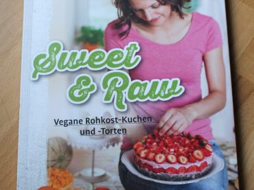 Sweet & Raw – Vegane Rohkost-Kuchen und -Torten
