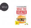 """Give-Away! Gewinnt 2 Mal """"What The Health – Wie Konzerne uns krank machen und warum niemand was dagegen unternimmt""""!"""