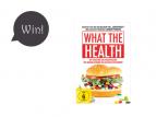 """Give-Away! Gewinnt 2 Mal """"What The Health - Wie Konzerne uns krank machen und warum niemand was dagegen unternimmt""""!"""