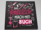 Das feministische Mach-Mit-Buch - Selbst ist die Frau!